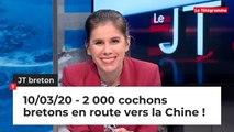 JT Breton du mardi 10 mars 2020 : 2 000 cochons bretons en route vers la Chine !