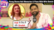Parag Tyagi SHARES His Holi Memories With Shefali Zariwala And PLANS | EXCLUSIVE INTERVIEW