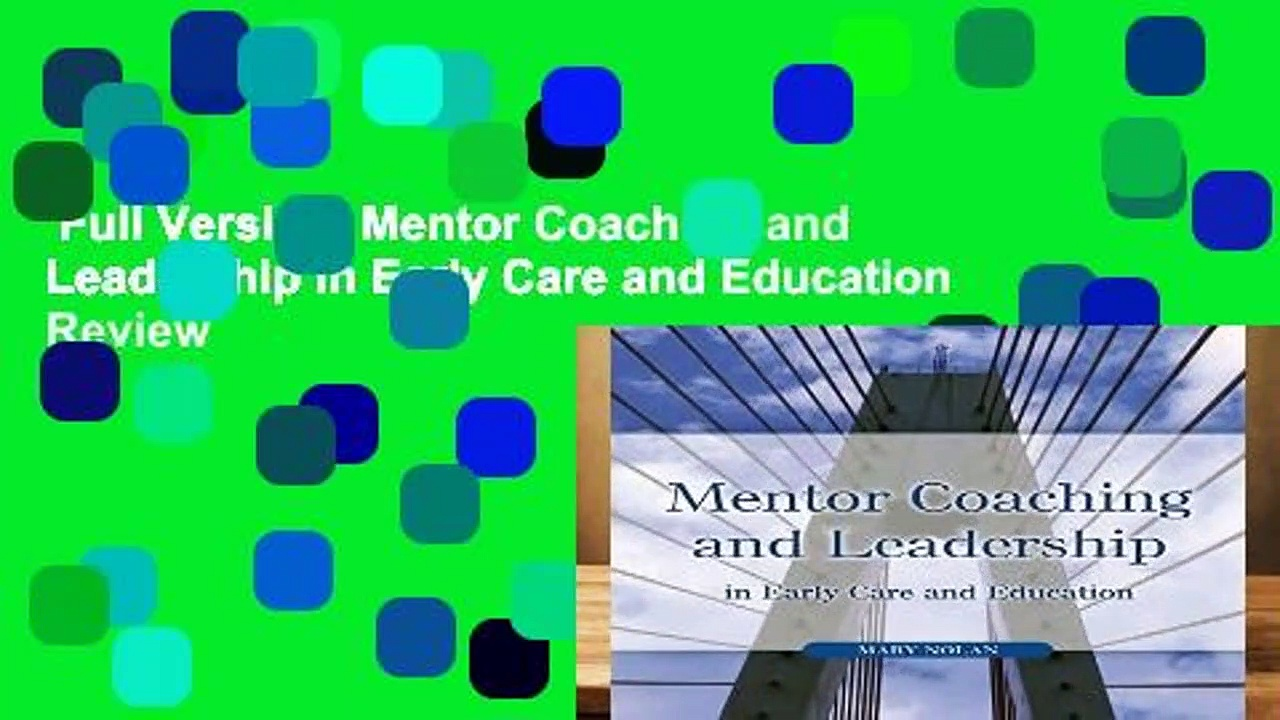 Full Version  Mentor Coaching and Leadership in Early Care and Education  Review