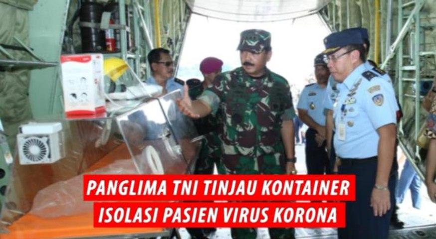 Video Panglima TNI Tinjau Kontainer Isolasi Pasien Virus Korona