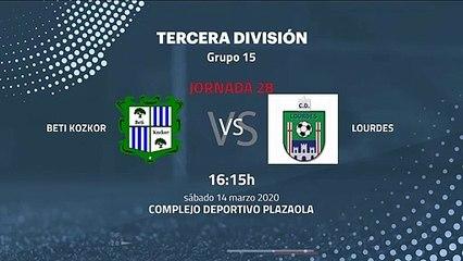 Previa partido entre Beti Kozkor y Lourdes Jornada 28 Tercera División