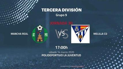 Previa partido entre Mancha Real y Melilla CD Jornada 30 Tercera División