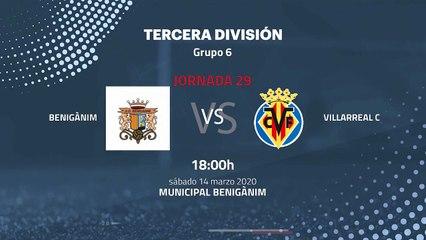 Previa partido entre Benigànim y Villarreal C Jornada 29 Tercera División