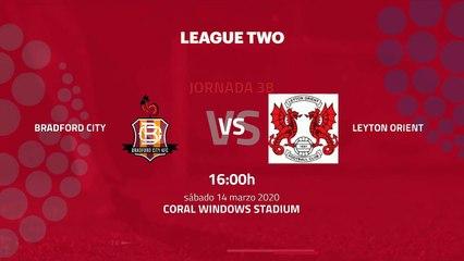 Previa partido entre Bradford City y Leyton Orient Jornada 38 League Two