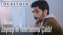 Zeynep'in telefonunu aldılar - Öğretmen 2. Bölüm