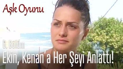 Ekin, Kenan'a her şeyi anlattı! - Aşk Oyunu 6. Bölüm