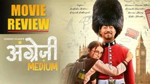 Angrezi Medium | MOVIE REVIEW | Irrfan Khan | Radhika Madan