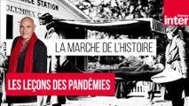Les leçons des pandémies - La marche de l'Histoire avec Jean Lebrun