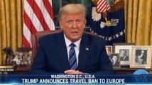 Trump Announces Travel Ban to Europe