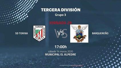 Previa partido entre SD Torina y Barquereño Jornada 29 Tercera División