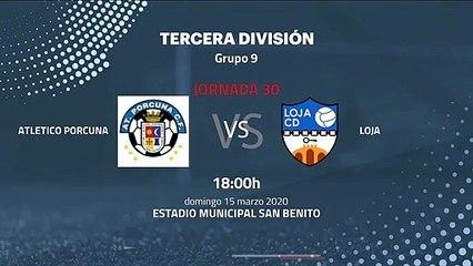 Previa partido entre Atletico Porcuna y Loja Jornada 30 Tercera División
