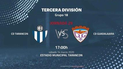 Previa partido entre CD Tarancon y CD Guadalajara Jornada 29 Tercera División