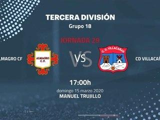 Previa partido entre Almagro CF y CD Villacañas Jornada 29 Tercera División