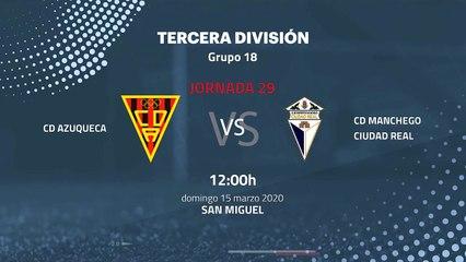 Previa partido entre CD Azuqueca y CD Manchego Ciudad Real Jornada 29 Tercera División