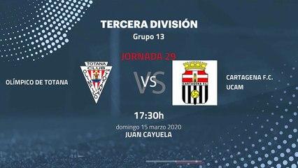 Previa partido entre Olímpico De Totana y Cartagena F.C. UCAM Jornada 29 Tercera División