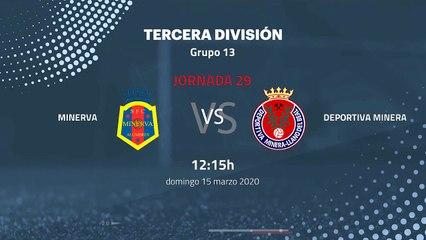 Previa partido entre Minerva y Deportiva Minera Jornada 29 Tercera División