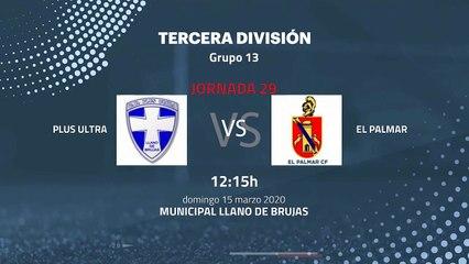 Previa partido entre Plus Ultra y El Palmar Jornada 29 Tercera División