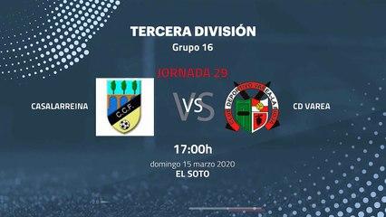 Previa partido entre Casalarreina y CD Varea Jornada 29 Tercera División