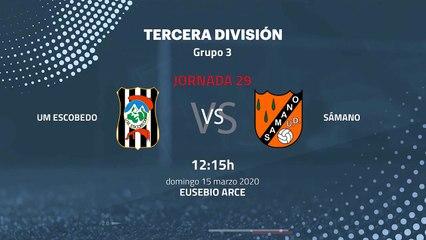 Previa partido entre UM Escobedo y Sámano Jornada 29 Tercera División