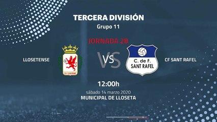 Previa partido entre Llosetense y CF Sant Rafel Jornada 28 Tercera División