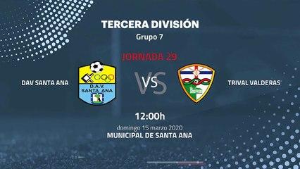 Previa partido entre DAV Santa Ana y Trival Valderas Jornada 29 Tercera División