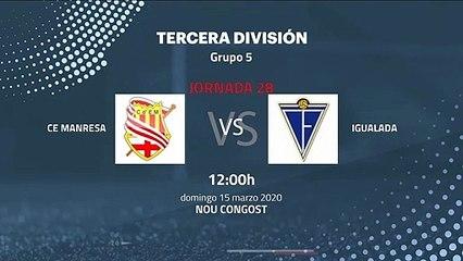Previa partido entre CE Manresa y Igualada Jornada 28 Tercera División
