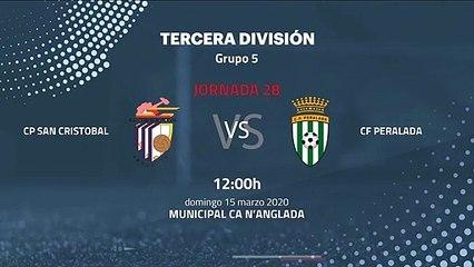 Previa partido entre CP San Cristobal y CF Peralada Jornada 28 Tercera División