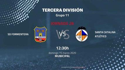 Previa partido entre SD Formentera y Santa Catalina Atlético Jornada 28 Tercera División