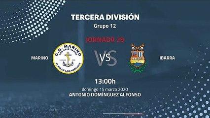 Previa partido entre Marino y Ibarra Jornada 29 Tercera División