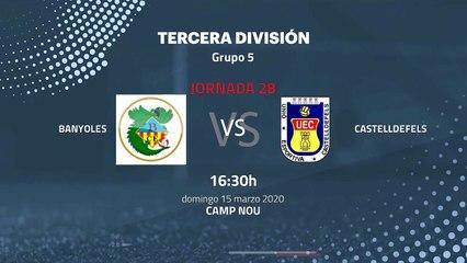 Previa partido entre Banyoles y Castelldefels Jornada 28 Tercera División