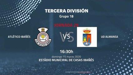 Previa partido entre Atlético Ibañés y UD Almansa Jornada 29 Tercera División