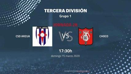 Previa partido entre CSD Arzua y Choco Jornada 28 Tercera División