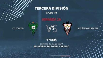 Previa partido entre CD Toledo y Atlético Albacete Jornada 29 Tercera División