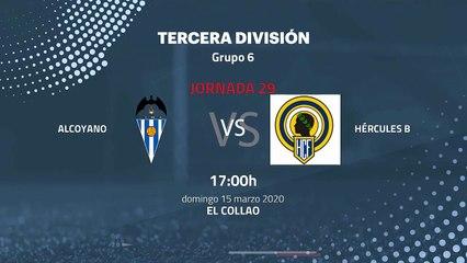 Previa partido entre Alcoyano y Hércules B Jornada 29 Tercera División