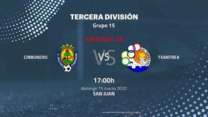 Previa partido entre Cirbonero y Txantrea Jornada 28 Tercera División