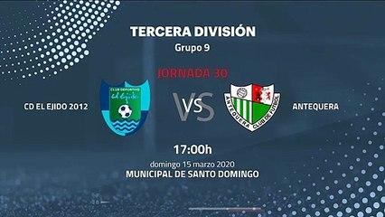Previa partido entre CD El Ejido 2012 y Antequera Jornada 30 Tercera División