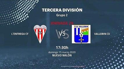 Previa partido entre L´Entregu CF y Vallobin CD Jornada 29 Tercera División
