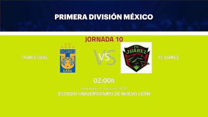 Previa partido entre Tigres UANL y FC Juárez Jornada 10 Liga MX - Clausura