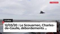 Le Scouarnec, Charles-de-Gaulle et débordements … Cinq infos bretonnes du 12 mars