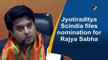 Jyotiraditya Scindia files nomination for Rajya Sabha