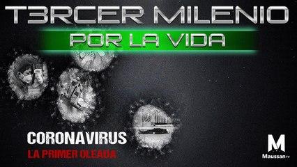 Tercer Milenio Por la vida Coronavirus: Primer oleada 2020 | 8 de marzo 2020