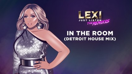 Lexi - In The Room