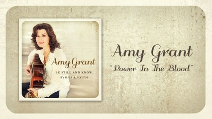 Amy Grant - Power In The Blood