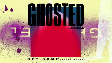 Ghosted - Get Some