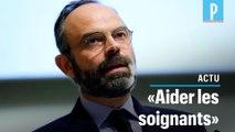 "Edouard Philippe : ""Nous devons aider nos soignants"""