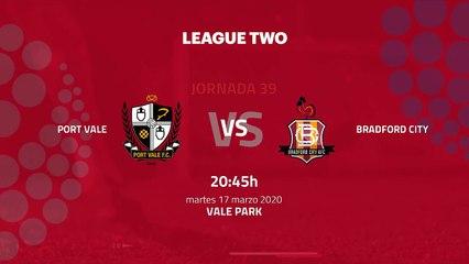 Previa partido entre Port Vale y Bradford City Jornada 39 League Two