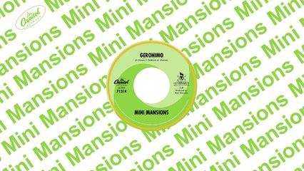 Mini Mansions - Geronimo