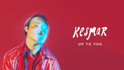 KESMAR - Up To You