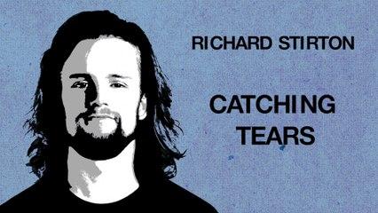 Richard Stirton - Catching Tears