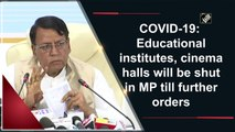 COVID-19: Schools, colleges, cinema halls will be shut in MP till further orders